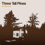 Three Tall Pines - All That's Left CD