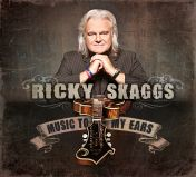 Ricky Skaggs, Music to My Ears CD